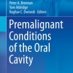 Premalignant Conditions of the Oral Cavity