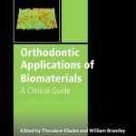 Orthodontic Applications of Biomaterials : A Clinical Guide