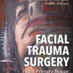Facial Trauma Surgery : From Primary Repair to Reconstruction