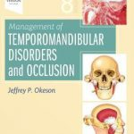 Management of Temporomandibular Disorders and Occlusion, 8th Edition