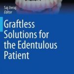 Graftless Solutions for the Edentulous Patient