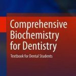 Comprehensive Biochemistry for Dentistry : Textbook for Dental Students
