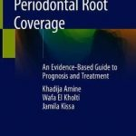 Periodontal Root Coverage : An Evidence-Based Guide to Prognosis and Treatment