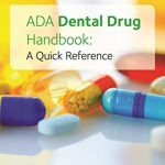 ADA Dental Drug Handbook: A Quick Reference