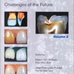 Advances in Operative Dentistry: Challenges of the Future Vol II