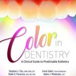 Color in Dentistry : A Clinical Guide to Predictable Esthetics
