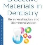 Bioactive Materials in Dentistry : Remineralization and Biomineralization
