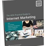 The ADA Practical Guide to Internet Marketing: SEO, Social Media, Reputation Management, Patient Engagement and Content Creation