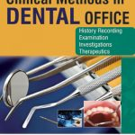 Clinical Methods in Dental Office: History Recording, Examination, Investigations and Therapeutics