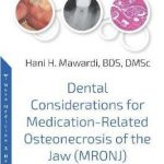 Dental Considerations for Medication-Related Osteonecrosis of the Jaw (MRONJ)