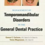 Management of Temporomandibular Disorders in the General Dental Practice