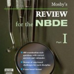 Mosby's Review for the NBDE, Part I