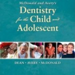 McDonald and Avery Dentistry for the Child and Adolescent, 9th Edition
