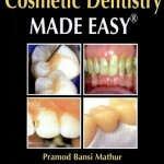 Aesthetic and Cosmetic Dentistry Made Easy ®