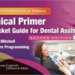 Clinical Primer: A Pocket Guide for Dental Assistants / Edition 2
