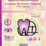 Management of Dental Caries Through the Atraumatic Restorative Treatment (ART) Approach