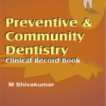 Preventive and Community Dentistry: Clinical Record Book