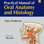 Practical Manual of Oral Anatomy and Histology