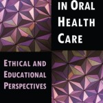 Justice in Oral Health Care: Ethical & Educational Perspectives (Marquette Studies in Philosophy)