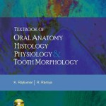 Textbook of Oral Anatomy, Physiology, Histology and Tooth Morphology