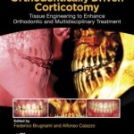 Orthodontically Driven Corticotomy: Tissue Engineering to Enhance Orthodontic and Multidisciplinary Treatment
