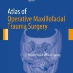 Atlas of Operative Maxillofacial Trauma Surgery: Primary Repair of Facial Injuries