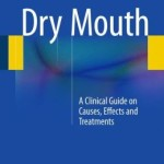 Dry Mouth: A Clinical Guide on Causes, Effects and Treatments