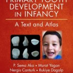 Primary Tooth Development in Infancy  :  A Text and Atlas