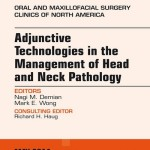 Adjunctive Technologies in the Management of Head and Neck Pathology, an Issue of Oral and Maxillofacial Clinics of North Ameri