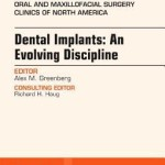 Dental Implants  :  An Evolving Discipline, an Issue of Oral and Maxillofacial Clinics of North America