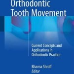 Biology of Orthodontic Tooth Movement 2016 : Current Concepts and Applications in Orthodontic Practice