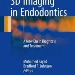 3D Imaging in Endodontics 2016 : A New Era in Diagnosis and Treatment