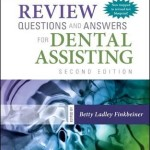 Review Questions and Answers for Dental Assisting, 2nd Edition