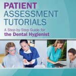 Patient Assessment Tutorials : A Step-By-Step Guide for the Dental Hygienist, 4th Edition