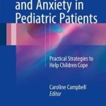Dental Fear and Anxiety in Pediatric Patients 2017 : Practical Strategies to Help Children Cope