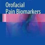 Orofacial Pain Biomarkers 2017
