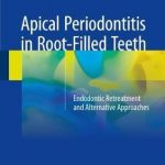Apical Periodontitis in Root-Filled Teeth : Endodontic Retreatment and Alternative Approaches