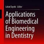Applications of Biomedical Engineering in Dentistry