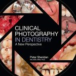 Clinical Photography in Dentistry : A New Perspective