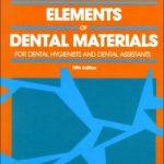 Elements of Dental Materials : For Dental Hygienists and Dental Assistants
