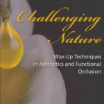 Challenging Nature : Wax-up Techniques in Aesthetics and Functional Occlusion
