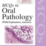 MCQs in Oral Pathology : With Explanatory Answers