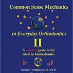 Common Sense Mechanics in Everyday Orthodontics