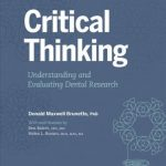 Critical Thinking : Understanding and Evaluating Dental Research