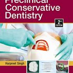 Essentials of Preclinical  Conservative Dentistry 2nd Edition