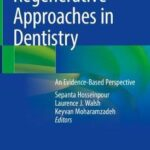 Regenerative Approaches in Dentistry : An Evidence-Based Perspective